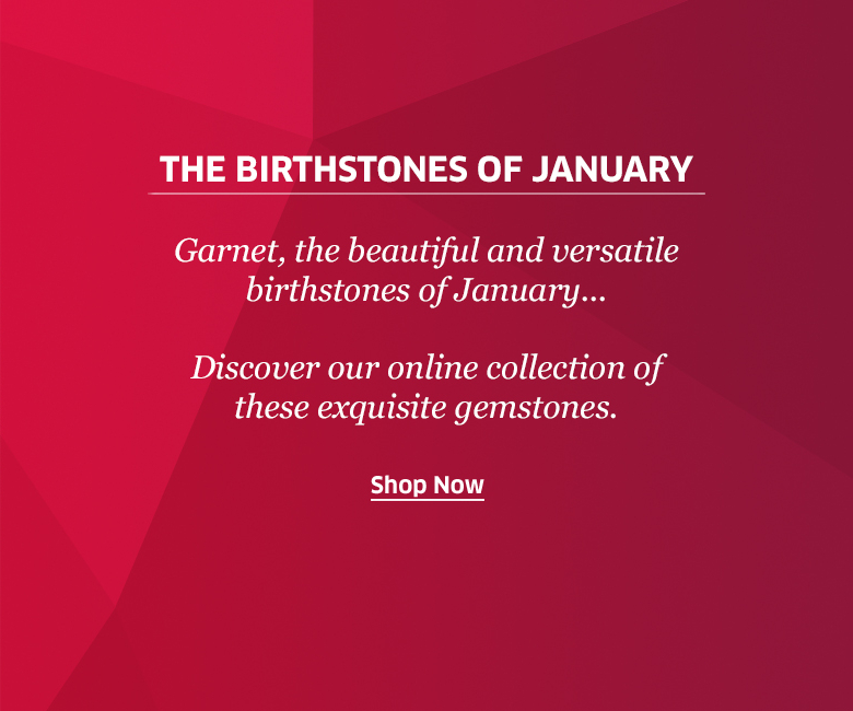 The birthstones of january at Rocks & Co.