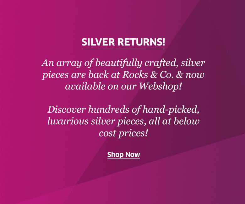 Silver returns at Rocks & Co. Outlet